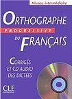 CLE International ORTHOGRAPHE PROGRESSIVE DU FRANCAIS: NIVEAU INTERMEDIAIRE - CORRIGES + CD cena od 179 Kč