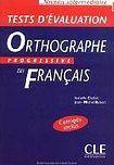 CLE International ORTHOGRAPHE PROGRESSIVE DU FRANCAIS: NIVEAU INTERMEDIAIRE - TESTS D´EVALUATION cena od 239 Kč