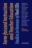 Oxford University Press Oxford Applied Linguistics Form-focused Instruction and Teacher Education: Studies in Honour of Rod Ellis cena od 702 Kč