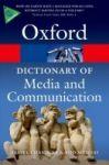 Oxford University Press OXFORD DICTIONARY OF MEDIA AND COMMUNICATION (Oxford Paperback Reference) cena od 262 Kč