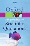Oxford University Press OXFORD DICTIONARY OF SCIENTIFIC QUOTATIONS cena od 266 Kč