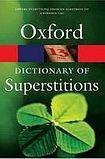 Oxford University Press OXFORD DICTIONARY OF SUPERSTITIONS Revised Edition cena od 238 Kč