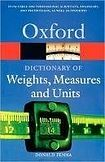 Oxford University Press OXFORD DICTIONARY OF WEIGHT, MEASURE AND UNITS cena od 238 Kč