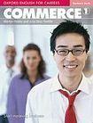Oxford University Press OXFORD ENGLISH FOR CAREERS COMMERCE 1 STUDENT´S BOOK cena od 405 Kč