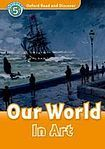 Oxford University Press Oxford Read And Discover 5 Our World In Art Audio CD Pack cena od 137 Kč