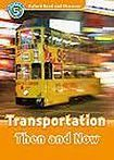 Oxford University Press Oxford Read And Discover 5 Transportation Then And Now cena od 95 Kč
