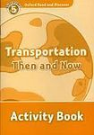 Oxford University Press Oxford Read And Discover 5 Transportation Then And Now Activity Book cena od 64 Kč