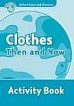 Oxford University Press Oxford Read And Discover 6 Clothes Then And Now Activity Book cena od 67 Kč