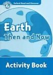 Oxford University Press Oxford Read And Discover 6 Earth Then And Now Activity Book cena od 67 Kč
