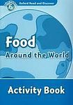 Oxford University Press Oxford Read And Discover 6 Food Around The World Activity Book cena od 67 Kč