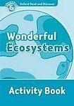 Oxford University Press Oxford Read And Discover 6 Wonderful Ecosystems Activity Book cena od 67 Kč