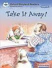 Oxford University Press Oxford Storyland Readers 12 Take it Away! cena od 91 Kč