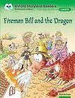 Oxford University Press Oxford Storyland Readers 8 Fireman Bill and the Dragon cena od 88 Kč