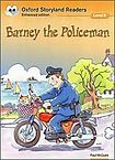 Oxford University Press Oxford Storyland Readers 9 Barney the Policeman cena od 88 Kč