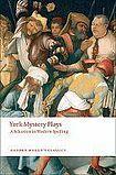Oxford University Press Oxford World´s Classics - Medieval English Literature York Mystery Plays cena od 148 Kč