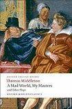 Oxford University Press Oxford World´s Classics A Mad World, My Masters and Other Plays n/e cena od 197 Kč