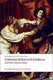 Oxford University Press Oxford World´s Classics A Woman Killed with Kindness and Other Domestic Plays cena od 181 Kč