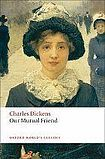Oxford University Press Oxford World´s Classics Our Mutual Friend cena od 216 Kč