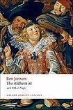 Oxford University Press Oxford World´s Classics The Alchemist and Other Plays cena od 148 Kč