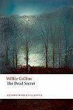 Oxford University Press Oxford World´s Classics The Dead Secret cena od 131 Kč