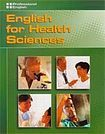 Heinle PROFESSIONAL ENGLISH: ENGLISH FOR HEALTH SCIENCES Student´s Book cena od 328 Kč