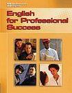Heinle PROFESSIONAL ENGLISH: ENGLISH FOR PROFESSIONAL SUCCESS Student´s Book + AUDIO CD cena od 414 Kč