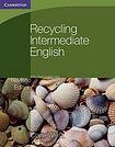 Cambridge University Press Recycling Intermediate English with Removeable Key cena od 459 Kč