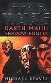 Random House Uk Ltd STAR WARS - DARTH MAUL - SHADOW HUNTER cena od 238 Kč