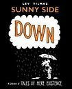 Sunny Side Down: A Collection of Tales of Mere Existence cena od 199 Kč
