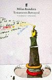 Kundera Milan: Testaments Betrayed cena od 268 Kč