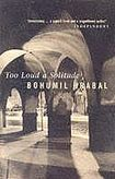 Hrabal Bohumil: Too Loud a Solitude cena od 238 Kč
