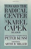 Čapek Karel: Toward the Radical Center: A Karel Čapek Reader cena od 414 Kč