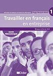 Hatier Didier Travailler en Francais en Entreprise 1 GUIDE PEDAGOGIQUE cena od 409 Kč