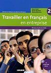 Hatier Didier Travailler en Francais en Entreprise 2 ELEVE + CD-ROM cena od 490 Kč