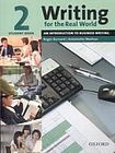 Oxford University Press Writing for the Real World 2: An Introduction to Business Writing Student Book cena od 409 Kč