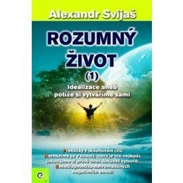 Alexander Svijaš: Rozumný život 1 cena od 221 Kč