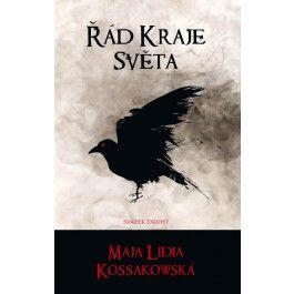 Maja Lidia Kossakowska: Řád Kraje Světa - svazek druhý cena od 186 Kč
