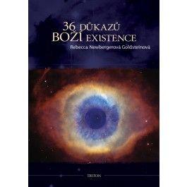 Rebecca Newberger Goldstein: 36 důkazů boží existence cena od 250 Kč
