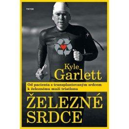 Kyle Garlett: Železné srdce - Od pacienta s transplantovaným srdcem k železnému muži triatlonu cena od 205 Kč