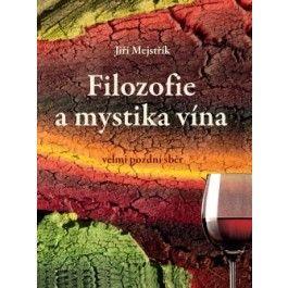 Jiří Mejstřík: Filozofie a mystika vína cena od 262 Kč
