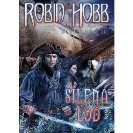 Robin Hobb: Živé lodě 2 - Šílená loď cena od 225 Kč