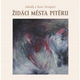 Boris Strugackij, Arkadij Strugackij: Židáci města Pitěru cena od 91 Kč