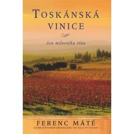 Ferenc Máté: Toskánská vinice cena od 184 Kč