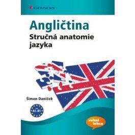 Daníček Šimon: Angličtina - Stručná anatomie jazyka cena od 125 Kč