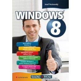 Josef Pecinovský: Windows 8 - Snadno a rychle cena od 76 Kč