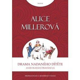 Alice Millerová: Drama nadaného dítěte aneb Hledání pravého já cena od 86 Kč