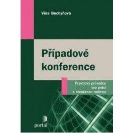 Věra Bechyňová: Případové konference cena od 230 Kč