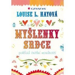 Louise L. Hay: Myšlenky srdce - poklad vnitřní moudrosti cena od 295 Kč