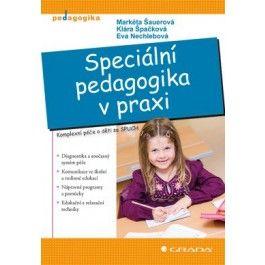 Šauerová Markéta: Speciální pedagogika v praxi - Komplexní péče o děti se SPUCH cena od 253 Kč