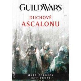 Jeff Grubb, Matt Forbeck: GuildWars - Duchové Ascalonu cena od 83 Kč